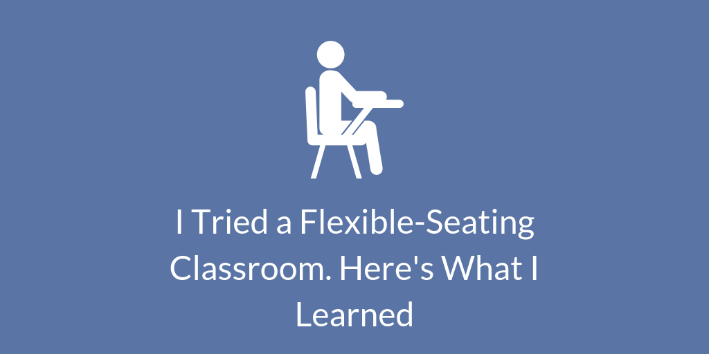 I Tried a Flexible-Seating Clasroom