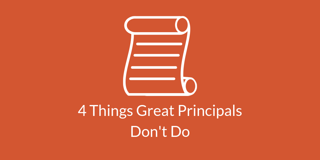 4 Things Great Principals Don't Do