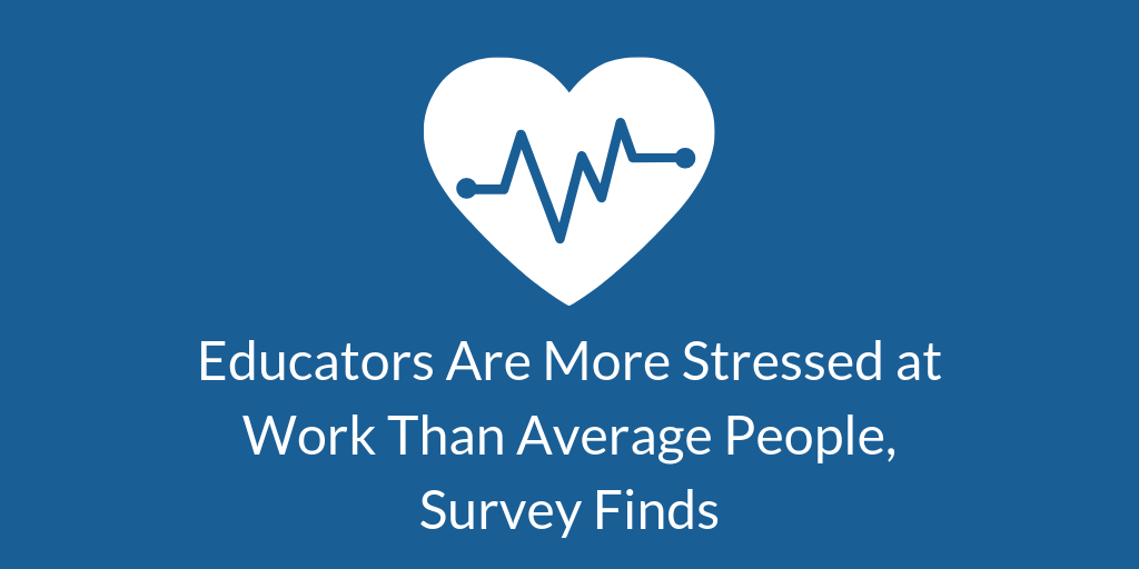 Educators Are More Stressed at Work